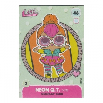 L.O.L. Surprise! Single Card : 046 NEON Q.T. (COSPLAY CLUB)
