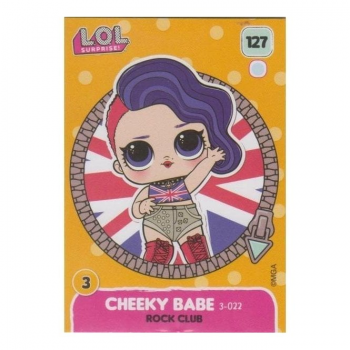 L.O.L. Surprise! Single Card : 127 CHEEKY BABE (ROCK CLUB)