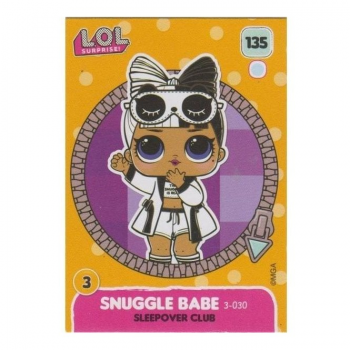 L.O.L. Surprise! Single Card : 135 SNUGGLE BABE (SLEEPOVER CLUB)