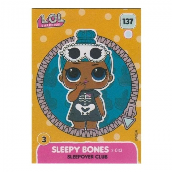 L.O.L. Surprise! Single Card : 137 SLEEPY BONES (SLEEPOVER CLUB)