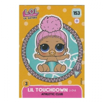 L.O.L. Surprise! Single Card : 153 LIL TOUCHDOWN (ATHLETIC CLUB)