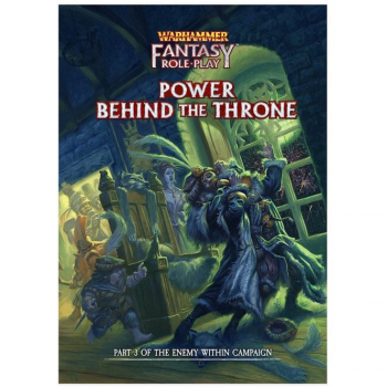 Warhammer Fantasy Roleplay Fourth Edition: Power Behind the Throne - Enemy Within Campaign Director's Cut Vol.3