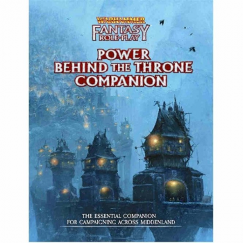 Warhammer Fantasy Roleplay Fourth Edition: Power Behind the Throne COMPANION