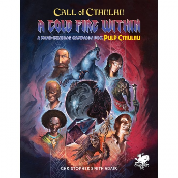 Call of Cthulhu 7th Edition - Pulp Cthulhu: A Cold Fire Within